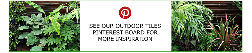 Click to see our outdoor tiles Pinterest board for more inspiration