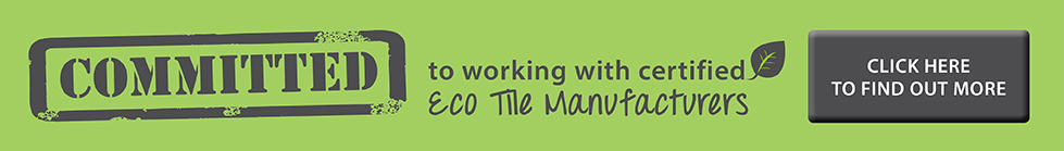 Committed to working with eco tile manufacturers